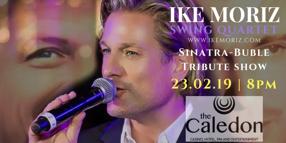 Ike Moriz Frank Sinatra Michael Bublé Tribute Show Caledon Hotel Casino Spa Entertainment swing band quartet jazz show crooner entertainer top wedding singer Cape Town South Africa singer WC jazz