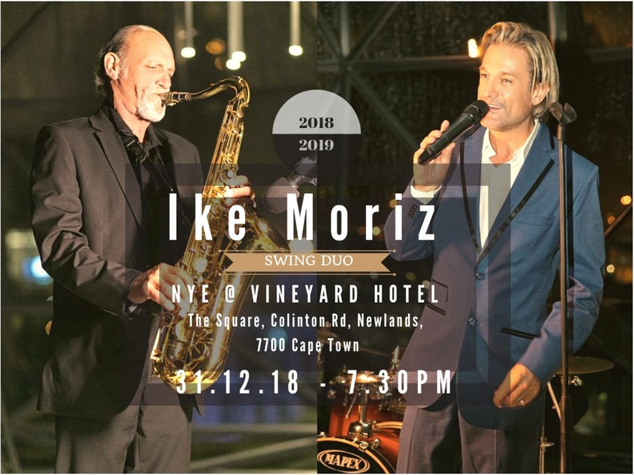 New Years Eve Cape Town Ike Moriz Duo Vineyard Hotel dinner party the square Newlands NYE 2018 2019 swing duo entertainment live music jazz blues pop crooner hotel