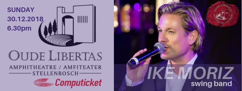 Ike Moriz swing band quintet sextet jazz Oude Libertas amphitheatre entertainment live music band sinatra bublé golden oldies originals era Stellenbosch Cape Town South Africa winelands Computicket December 2018 30th